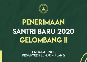 (GELOMBANG II) PENERIMAAN SANTRI BARU LEMBAGA TINGGI PESANTREN LUHUR MALANG TAHUN AJARAN 2020/2021