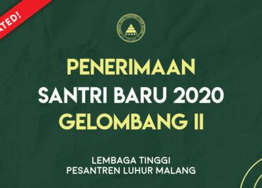 [UPDATED]_(GELOMBANG II) PENERIMAAN SANTRI BARU LEMBAGA TINGGI PESANTREN LUHUR MALANG TAHUN AJARAN 2020/2021
