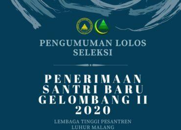 PENGUMUMAN LOLOS SELEKSI PENERIMAAN SANTRI BARU LEMBAGA TINGGI PESANTREN LUHUR MALANG 2020 (Gelombang 2)