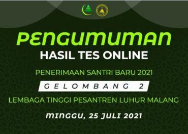 Pengumuman Lolos Seleksi Penerimaan Santri Baru Lembaga Tinggi Pesantren Luhur Malang 2021 Gel II